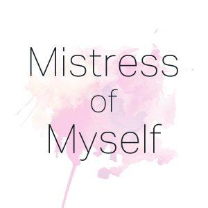 Mistress of Myself
